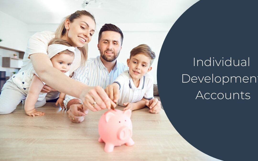 Individual Development Accounts – Part 1