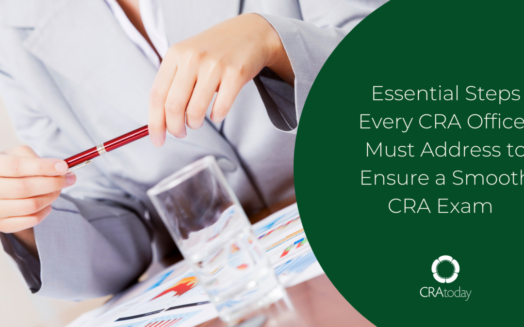 Essential Steps Every CRA Officer Must Address to Ensure a Smooth CRA Exam