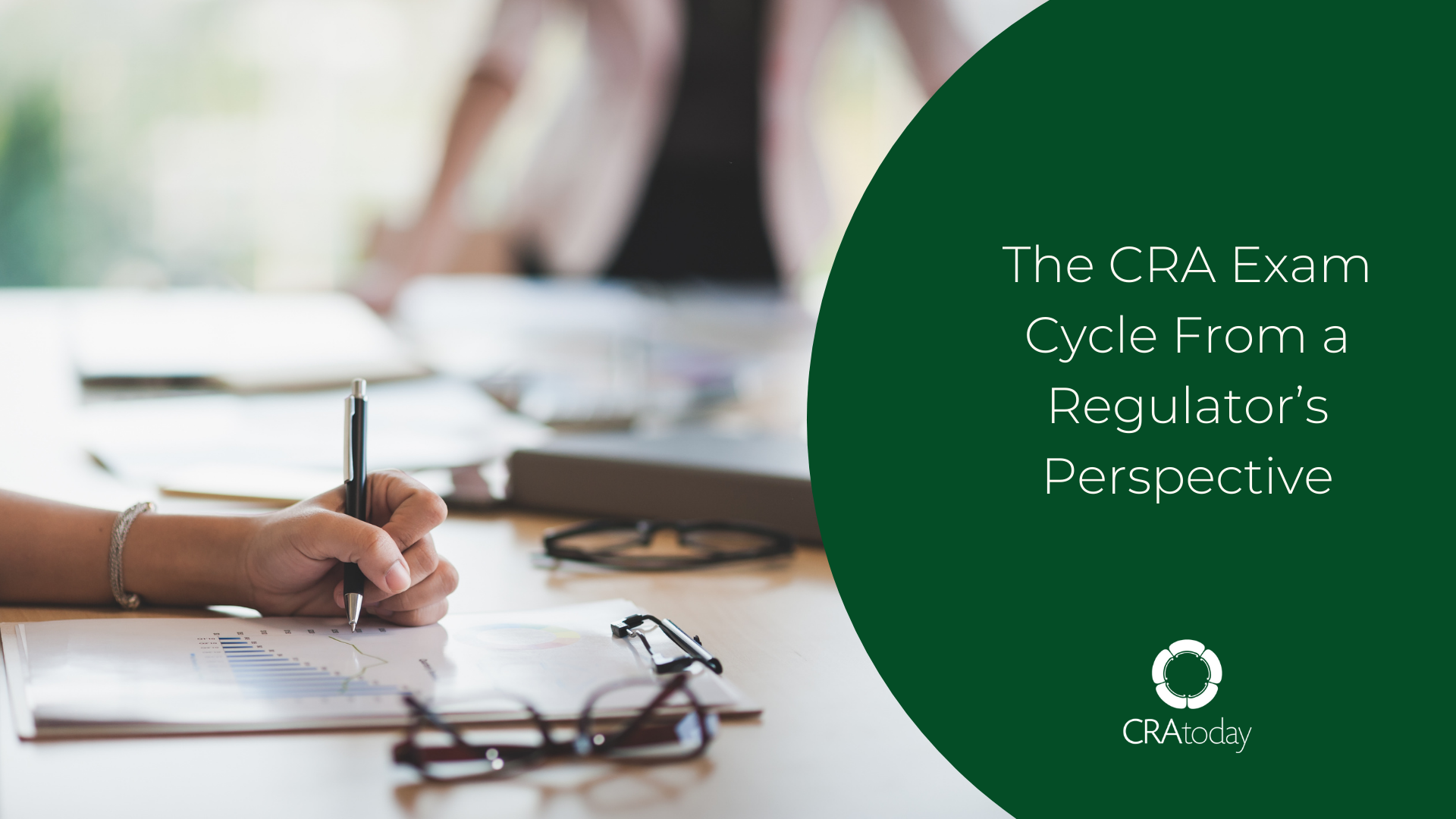 The CRA Exam Cycle From a Regulator's Perspective