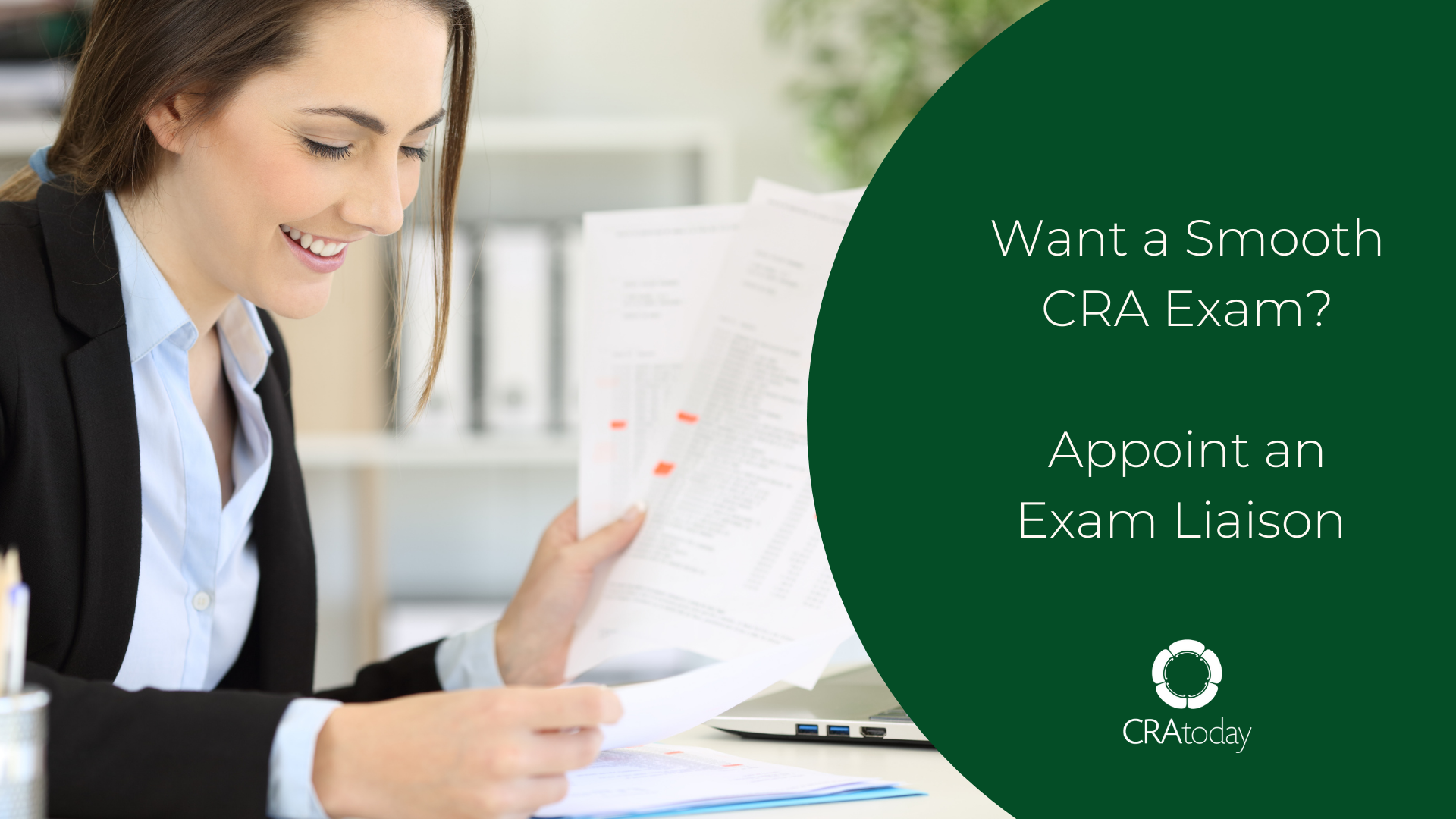 Want a Smooth CRA Exam? Appoint an Exam Liaison